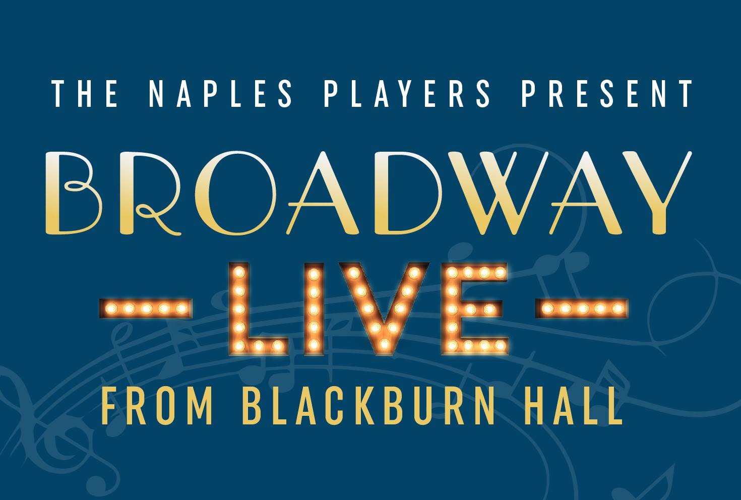 Naples Players Broadway Live from Blackburn Hall
